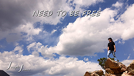 NEED TO BE FREE | Joseph James | YouTube, Rumble & Streaming