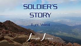 SOLDIER'S STORY | Joseph James [Lyric Video] | YouTube & Rumble
