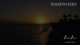SOMEWHERE | Joseph James [Lyric Video] | YouTube & Rumble