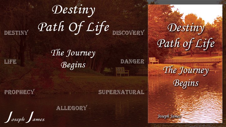 Destiny Path Of Life: The Journey Begins - New Books by Joseph James - VaryMedia