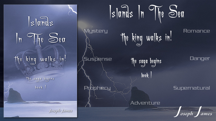ISLANDS IN THE SEA: The King Walks In! - Book I - New Books by Joseph James - VaryMedia