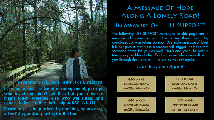 Help Support Our Outreach Tour and Share A Life Support Message. on our In Memory Of Page